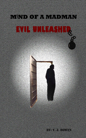 Mind of a Madman Evil Unleashed by Valerie Bowen