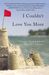 I Couldn't Love You More by Jillian Medoff