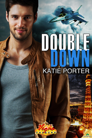 Double Down (Vegas Top Guns, #1)