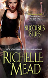 Succubus Blues by Richelle Mead