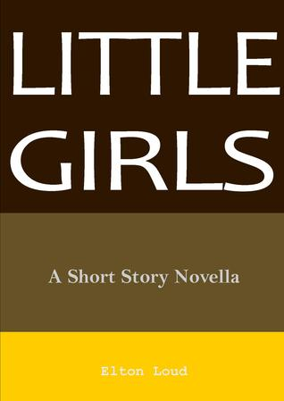 Little Girls: A Short Story Novella