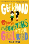 Close Encounters of the Girl Kind (Geekhood, #1)