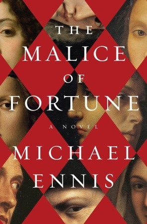 Book cover: The Malice of Fortune by Michael Ennis