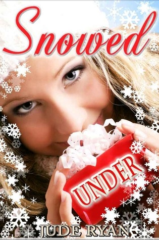 Snowed Under by Jude Ryan