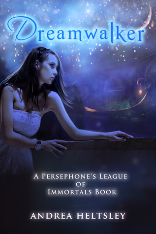 Dreamwalker (Persephone's League of Immortals, #1)