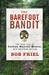 The Barefoot Bandit: The True Tale of Colton Harris-Moore, New American Outlaw (Hardcover)