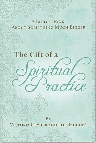 A Little Book About Something Much Bigger: The Gift of a Spiritual Practice
