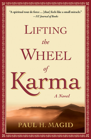 Lifting the Wheel of Karma by Paul H. Magid