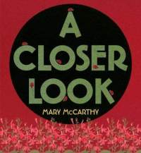 A Closer Look by Mary   McCarthy