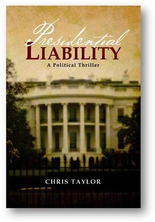 Presidential Liability by Chris Taylor
