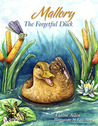 Mallory the Forgetful Duck by Elaine Ann Allen