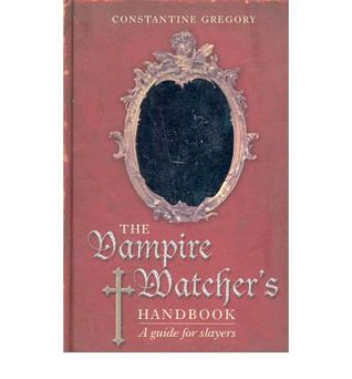 The Vampire Watcher's Handbook by Constantine  Gregory
