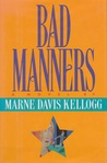 Bad Manners (Lilly Bennett, #1)