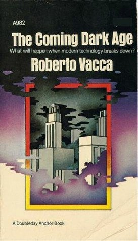 The Coming Dark Age by Roberto Vacca