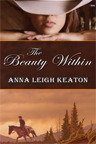 The Beauty Within by Anna Leigh Keaton