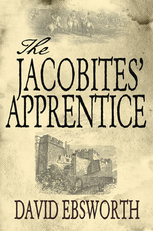 The Jacobites' Apprentice by David Ebsworth
