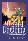 Wizard Dawning (The Battle Wizard Saga, #1)