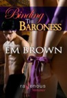Binding the Baroness (Cavern of Pleasures, #3)