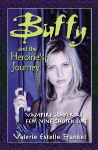 Buffy and the Heroine's Journey by Valerie Estelle Frankel