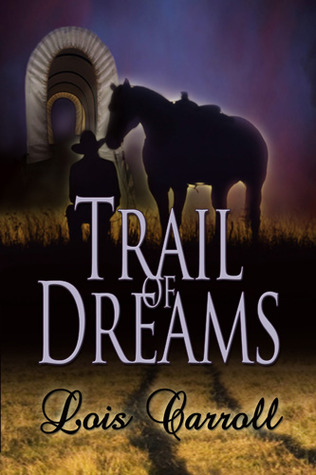 Trail of Dreams by Lois Carroll