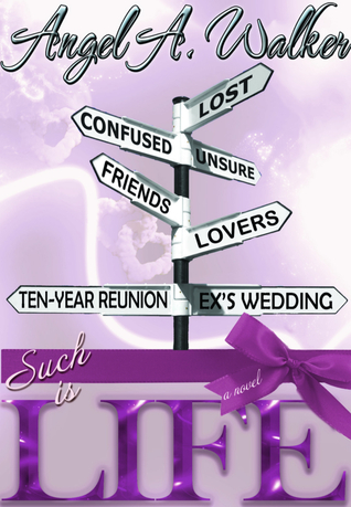 Such is Life by Angel A. Walker