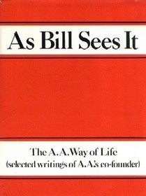 As Bill Sees It by Alcoholics Anonymous