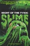 Night Of The Toxic Slime by Anthony Masters