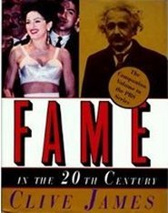Fame in the 20th Century by Clive James