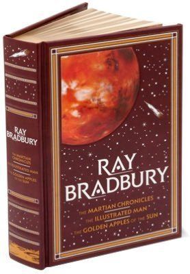 The Martian Chronicles/The Illustrated Man/The Golden Apples ... by Ray Bradbury