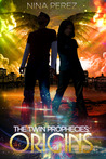 The Twin Prophecies: Origins