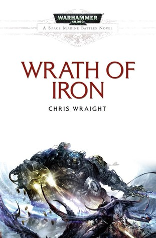 Wrath of Iron by Chris Wraight