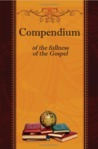 Compendium of the Fullness of the Gospel by Nate Taylor