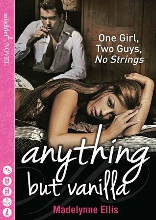 Anything But Vanilla by Madelynne Ellis