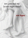 Sex: You and Me (A One Night Stand)