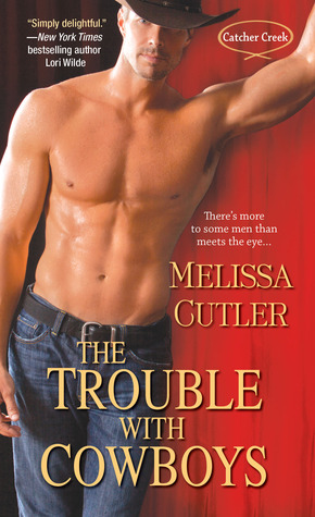 The Trouble with Cowboys (Catcher Creek, #1)