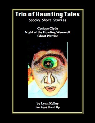 Trio of Haunting Tales - Spooky Short Stories by Lynn Kelley