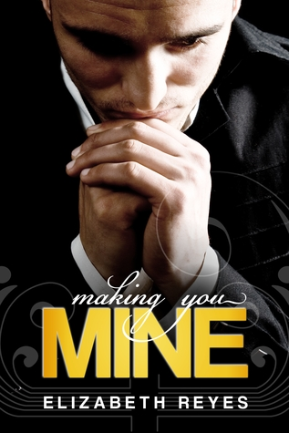Making You Mine by Elizabeth Reyes