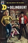 D for Delinquent