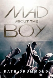 Mad About The Boy by Kathleen Drummond
