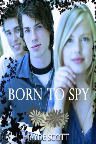 Born to Spy by Jayde Scott
