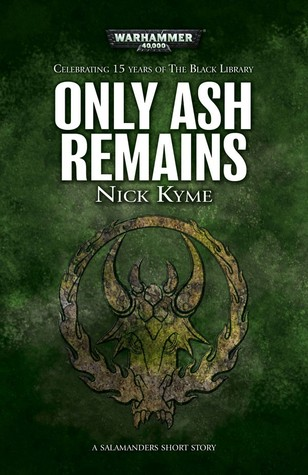Only Ash Remains by Nick Kyme