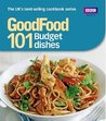 """Good Food"": 101 Budget dishes - Triple-tested Recipes (Good Food 101)"