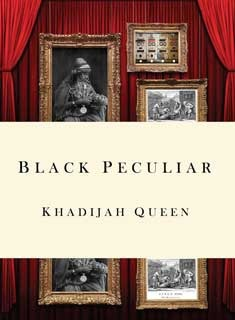 Black Peculiar by Khadijah Queen