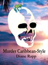 Murder Caribbean-Style by Diane Rapp