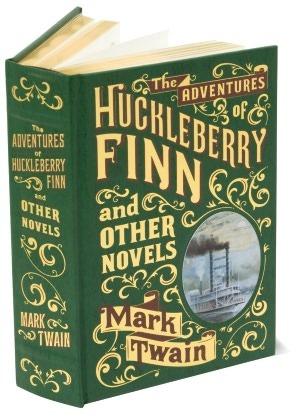 The Adventures of Huckleberry Finn and Other Novels by Mark Twain