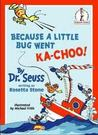 Because a Little Bug Went Ka-choo! by Michael K. Frith