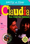 Too Cool for School (Party of Five: Claudia, #2)