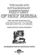 The Rare And Extraordinary History Of Holy Russia, With Over 500 Illustrations
