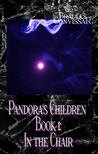 Pandora's Children Book 1: In the Chair (Kindle Edition)