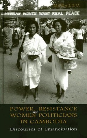 Power, Resistance and Women Politicians in Cambodia: Discourses of Emancipation